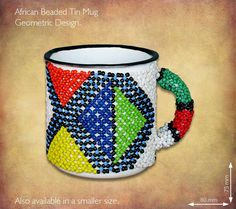 Beaded Tin Mugs African. Beaded Enamel Tin Mugs in a kaleidoscope of bright African colours, patterns and designs, also available in the beaded Read African Colors, African Crafts, Beadwork Designs, Zulu, Household Items, South Africa, Safari, Tin, Range