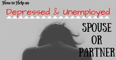 Being unemployed and waiting for a job is stressful and becomes more awkward when it is your own spouse. Here are tips to support an unemployed partner.