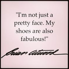 """Brian Atwood """"I'm not just a pretty face, My shoes are also ..."""