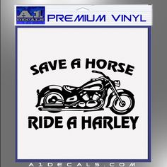 Save A Horse Ride A Harley Decal Sticker - A1 Decals For Car Laptop Mac Book & Wall