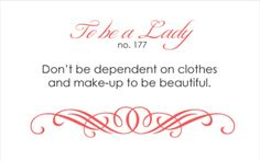 To Be A Lady #177 Don't Be Dependent On Clothes And Make-Up To Be Beautiful.