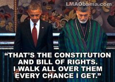 LMAObama » That's the Constitution and Bill of Rights. I walk all over them every chance I get.