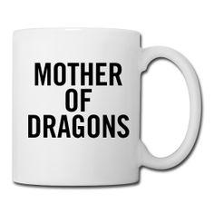 MOTHER OF DRAGONS Mug ~ 29