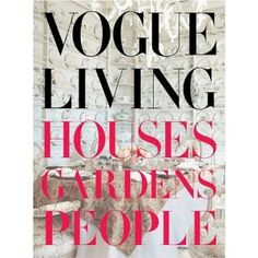 Booktopia has Vogue Living, Houses, Gardens, People by Hamish Bowles. Buy a discounted Hardcover of Vogue Living online from Australia's leading online bookstore.