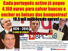 """CADA PORTUGUÊS ACTIVO PAGOU 4.160 EUROS PARA """"SALVAR"""" #BANCOS E #BANQUEIROS! https://fdpv.wordpress.com/2015/09/17/e-portugues-activo-ja-pagou-4-160-euros-para-encher-os-bolsos-dos-banqueiros-e-bancos/…"""