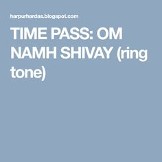 TIME PASS: OM NAMH SHIVAY (ring tone) Time Passing, Om, Rings, Ring, Jewelry Rings