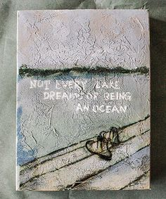 'Not Every Lake Dreams of Being an Ocean'
