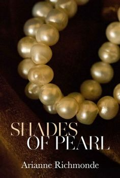 The Pearl Series - Arianne Richmonde - Shades Of Pearl, Shadows Of Pearl, Shimmers of Pearl, Pearl, Belle Pearl