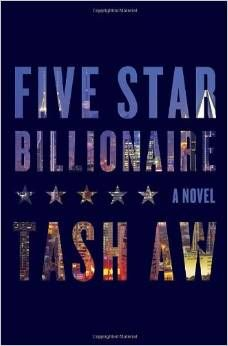 Five Star Billionaire A Novel by Tash Aw -- An expansive, eye-opening novel that captures the vibrancy of China today. New Books, Good Books, Books To Read, Billionaire Books, Billionaire Lifestyle, China Today, Summer Reading Program, Five Star, Country Boys