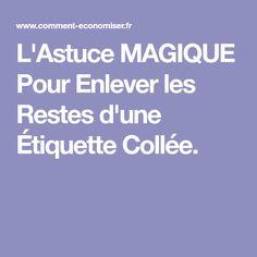 L'Astuce MAGIQUE Pour Enlever les Restes d'une Étiquette Collée.