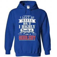 I may be wrong but I highly doubt it, I am a GOOLSBY #name #beginG #holiday #gift #ideas #Popular #Everything #Videos #Shop #Animals #pets #Architecture #Art #Cars #motorcycles #Celebrities #DIY #crafts #Design #Education #Entertainment #Food #drink #Gardening #Geek #Hair #beauty #Health #fitness #History #Holidays #events #Home decor #Humor #Illustrations #posters #Kids #parenting #Men #Outdoors #Photography #Products #Quotes #Science #nature #Sports #Tattoos #Technology #Travel #Weddings…