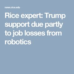 Rice expert: Trump support due partly to job losses from robotics
