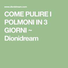 COME PULIRE I POLMONI IN 3 GIORNI ~ Dionidream