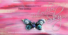 Pirjo Saarela Taidenäyttely Butterflies in the Sky Exhibition 2018 Digital Art, About Me Blog, Butterfly, Sky, Finland, Poster, Heaven, Heavens, Butterflies