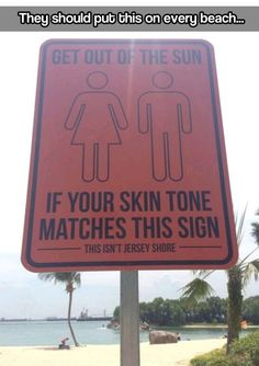 Get out of the sun… Tanning Quotes, Funny Road Signs, Beach Humor, Adventure Time Anime, Beach Signs, Funny Fails, Getting Out, Make Me Smile, I Laughed