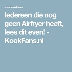 Iedereen die nog geen Airfryer heeft, lees dit even! - KookFans.nl Lidl, Air Fryer Recipes, Food And Drink, Snacks, Om, Wraps, Drinks, Drinking, Appetizers