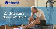 Know Dr. Mercola's fitness routine, which includes standing while working, daily walking, peak fitness exercises, strength training, mobility…