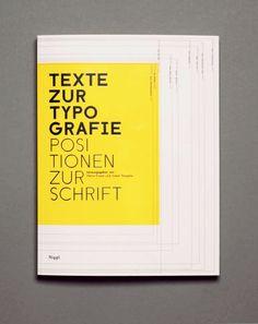 »Jede Zeit hat ihre eigenen optischen Formen und entsprechend eine eigene Typografie.«
