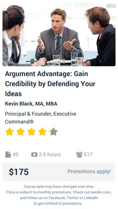 Argument Advantage: Gain Credibility by Defending Your Ideas | Seeder offers perhaps the most dense collection of high quality online courses on the Internet. Over 13,800 courses, monthly discounts up to 92% off, and every course comes with a 30-day money back guarantee.