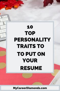 Do you know what personality traits are valuable to employers? Discover 10 top personality traits to put on your resume to guarantee hiring success Job Interview Preparation, Job Interview Questions, Job Interview Tips, Job Interviews, Resume Skills, Resume Tips, Resume Ideas, Resume Key Words, Cover Letter Tips
