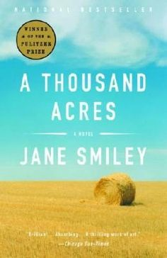 """A modern adaptation of """"King Lear"""" set in rural Iowa pits sisters against each other in pursuit of love, land and the family's farming legacy. Excellent read by former Iowa State University Professor Jane Smiley."""