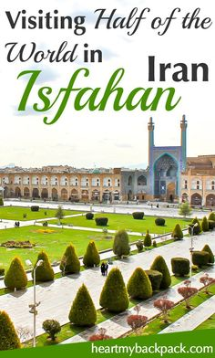 """Travel to Isfahan (Esfahan) Iran - also known as """"Half of the World"""""""