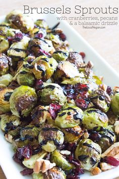 Brussels Sprouts with Cranberries, Pecans & a Balsamic Drizzle — The Local Vegan™ | Official Website
