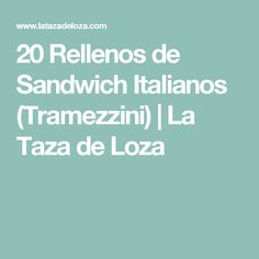 20 Rellenos de Sandwich Italianos (Tramezzini) | La Taza de Loza