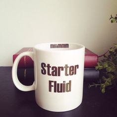 Starter fluid coffee mug funny coffee mug from SimplyGlassic on Etsy. Saved to Coffee Mugs.