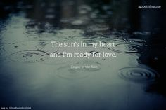 the sun's in my heart and i'm ready for love.