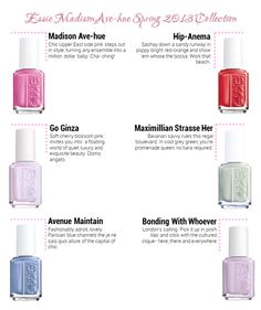 Essie Madison Ave-Hue Spring 2013 nail polish collection I want all of them. I love Essie polish, it's an obsession.