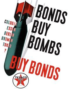 "From WWII, a reminder from Texaco that buy bonds, because ""Bonds Buy Bombs."" This WWII poster was issued circa 1942 as part of an effort to help finance the war."