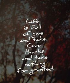 The journey through life is full of gives, takes, and hopefully thanks.  Board: Traveling