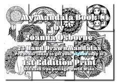 25 Hand Drawn mandalas by me - Joanna Osborne I have loved creating this book. It has taken over a year to finally have this book ready for print. Please not that this is a pre-order and books will be ready for Delivery on the 5th February (My Birthday!) Each book will be hand signed by me