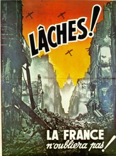 """French Propaganda poster against Allied Bombing, undated, """"Cowards! France will not forget! """".  #WW2 #Propaganda"""