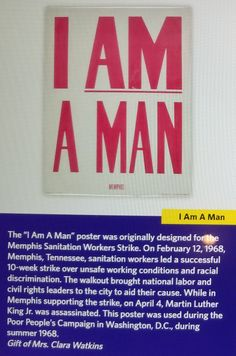 """""""I Am A Man""""  The Southern Christian Leadership Conference, under the leadership of Martin Luther King Jr., in 1968 organized the Poor People's Campaign to demand economic justice. Although King was assassinated later that year, the planned protest was not postponed. The demonstrators called for President Lyndon B. Johnson's administration to focus more resources on the War on Poverty. Source: National Museum of American History"""