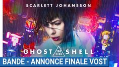 GHOST IN THE SHELL - Bande - Annonce Finale VOST [au cinéma le 29 Mars 2...