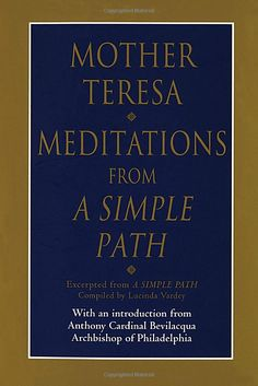 Meditations from a Simple Path: Mother Teresa Mother Teresa: 9780345406996: Amazon.com: Books