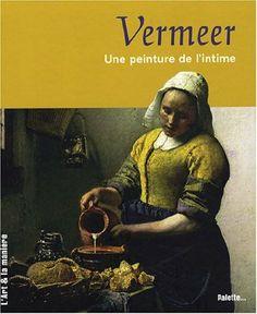 Vermeer, une peinture de l'intime. Editions Palette, 2008. Cote 759.949 VER. Exemplaire CDI 8123.