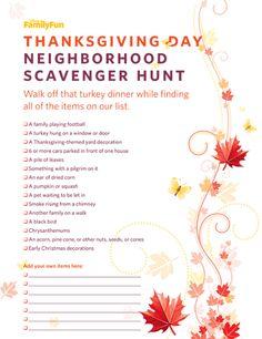 Thanksgiving Day neighborhood scavenger hunt.  Walk off that turkey before it puts you to sleep!