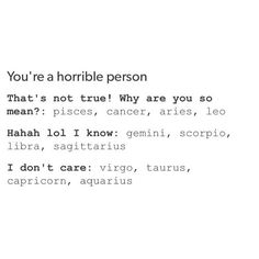 Sagittarius, Libra, and Gemini are horrible people Zodiac Sign Traits, Zodiac Signs Horoscope, Zodiac Star Signs, Zodiac Capricorn, My Zodiac Sign, Astrology Signs, Horoscope Memes, Virgo Memes, Taurus Facts