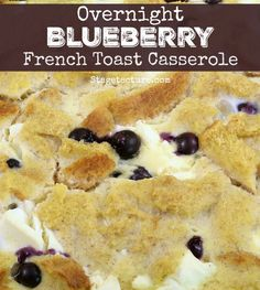Holiday Brunch: Overnight Blueberry French Toast Recipe. Creamy, gooey, and crunchy at the same time, this recipe will certainly have your guests talking.