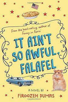 ELEMENTARY - Dumas, Firoozeh It Ain't So Awful Falafel , 378 pgs. Houghton Mifflin Harcourt (Clarion Books), 2016. $16.99. Language: G ( 0 swears, 0...
