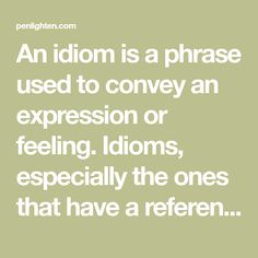 An idiom is a phrase used to convey an expression or feeling. Idioms, especially the ones that have a reference to animals, have a literal as well as figurative meaning. In case you like to use or read about such idioms, Penlighten's got a list of animal idioms with their respective meanings and examples. List Of Animals, Idioms, Figurative, Meant To Be, Feelings, Reading, Funny, Reading Books, Funny Parenting