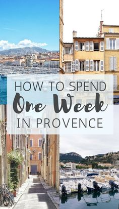 7 days in Provence- A one week and Itinerary for how to spend time in Provence, Southern France.