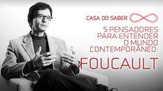 Cinco pensadores para entender o mundo contemporâneo: Foucault   Luís Ma...