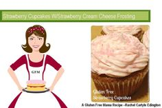 – Gluten Free Strawberry Cupcakes with Strawberry Cream Cheese Frosting