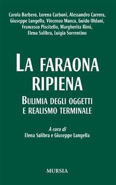 Prezzi e Sconti: La #faraona ripiena. bulimia degli oggetti e  ad Euro 5.10 in #Mursia #Media libri filosofia