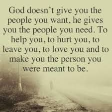 God doesn't give you the people you want....