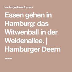 Essen gehen in Hamburg: das Witwenball in der Weidenallee.   Hamburger Deern ---